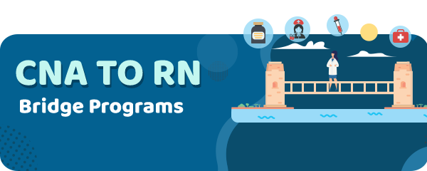 CNA to RN Bridge Programs