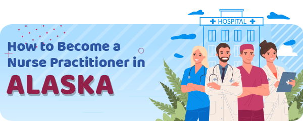 Advanced Practice Registered Nursing in Alaska