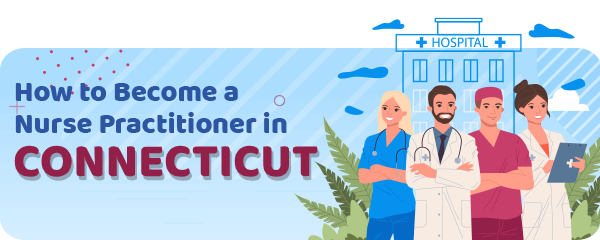 Advanced Practice Registered Nursing in Connecticut