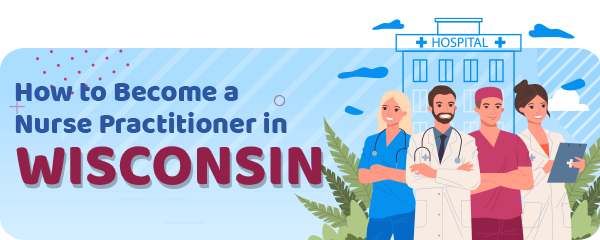 Advanced Practice Registered Nursing in Wisconsin