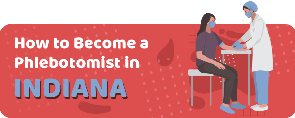 How to Become a Phlebotomist in Indiana