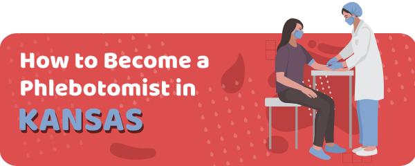 How to Become a Phlebotomist in Kansas