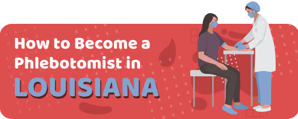 How to Become a Phlebotomist in Louisiana