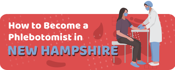 How to Become a Phlebotomist in New Hampshire