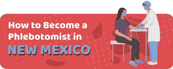 How to Become a Phlebotomist in New Mexico