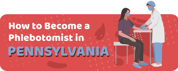 How to Become a Phlebotomist in Pennsylvania