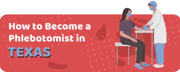 How to Become a Phlebotomist in Texas