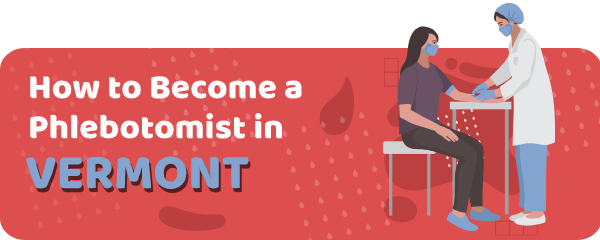 How to Become a Phlebotomist in Vermont