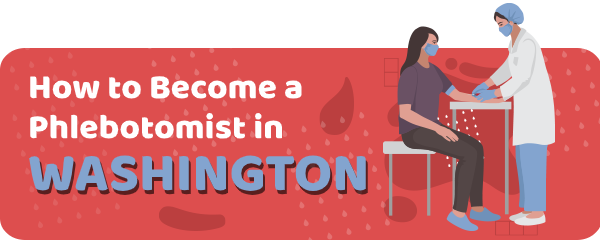 How to Become a Phlebotomist in Washington