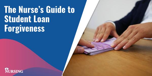 The Nurse's Guide to Student Loan Forgiveness